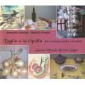 L'aglio e la cipolla, libro - Annulli Ed.