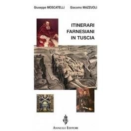 Itinerari Farnesiani in Tuscia, libro - Annulli Ed.
