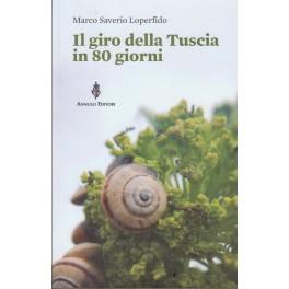 Il giro della Tuscia in 80 giorni, libro - Annulli Ed.