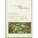 Il fiore: viaggio tra natura, tradizioni ... libro - Museo del fiore