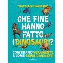 Che fine hanno fatto i dinosauri?, libro - Salani Editore