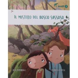 Il mistero del Bosco Sassoso, libro - Collana I Sassetti 1