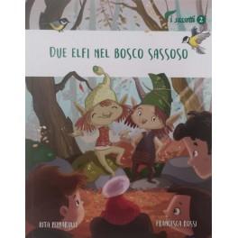 Due elfi nel Bosco Sassoso, libro - Collana I Sassetti 2